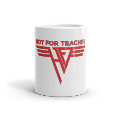 HOT FOR TEACHER - 11oz. Coffee Mug