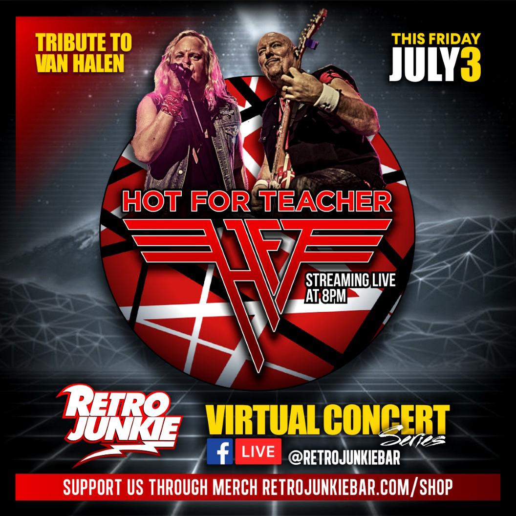 HOT FOR TEACHER Streaming Live @ Retro Junkie - 7/3/20
